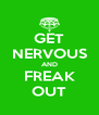 GET NERVOUS AND FREAK OUT - Personalised Poster A4 size