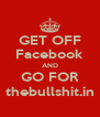 GET OFF Facebook AND GO FOR thebullshit.in - Personalised Poster A4 size