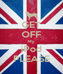 GET OFF My iPod PLEASE - Personalised Poster A4 size