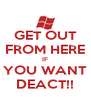 GET OUT FROM HERE IF YOU WANT DEACT!! - Personalised Poster A4 size