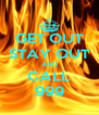 GET OUT STAY OUT AND CALL 999 - Personalised Poster A4 size