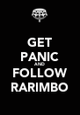 GET PANIC AND FOLLOW RARIMBO - Personalised Poster A4 size