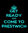 GET READY AND COME TO PRESTWICH - Personalised Poster A4 size