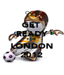 GET  READY FOR  LONDON 2012 - Personalised Poster A4 size