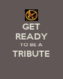 GET READY TO BE A TRIBUTE  - Personalised Poster A4 size