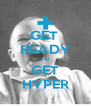 GET  READY TO GET HYPER - Personalised Poster A4 size