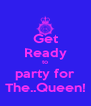 Get Ready to party for The..Queen! - Personalised Poster A4 size