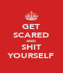 GET SCARED AND SHIT YOURSELF - Personalised Poster A4 size