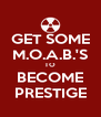 GET SOME M.O.A.B.'S TO BECOME PRESTIGE - Personalised Poster A4 size