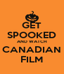 GET SPOOKED AND WATCH CANADIAN FILM - Personalised Poster A4 size