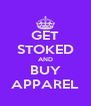 GET STOKED AND BUY APPAREL - Personalised Poster A4 size