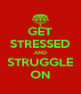 GET STRESSED AND STRUGGLE ON - Personalised Poster A4 size
