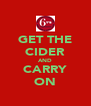 GET THE CIDER AND CARRY ON - Personalised Poster A4 size