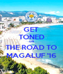 GET TONED ON THE ROAD TO MAGALUF '16 - Personalised Poster A4 size