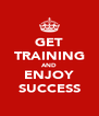 GET TRAINING AND ENJOY SUCCESS - Personalised Poster A4 size