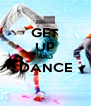 GET UP AND DANCE  - Personalised Poster A4 size