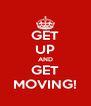 GET UP AND GET MOVING! - Personalised Poster A4 size