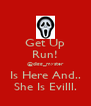 Get Up Run! @digg_myster Is Here And.. She Is Evilll. - Personalised Poster A4 size