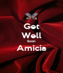 Get Well Soon Amicia  - Personalised Poster A4 size