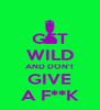 GET WILD AND DON'T GIVE A F**K - Personalised Poster A4 size