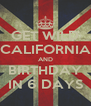 GET WILD CALIFORNIA AND BIRTHDAY IN 6 DAYS - Personalised Poster A4 size