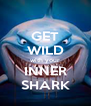 GET WILD with your INNER SHARK - Personalised Poster A4 size