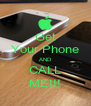 Get Your Phone AND CALL ME!!! - Personalised Poster A4 size