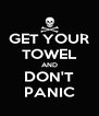 GET YOUR TOWEL AND DON'T PANIC - Personalised Poster A4 size
