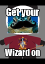 Get your Wizard on - Personalised Poster A4 size