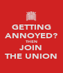 GETTING ANNOYED? THEN JOIN THE UNION - Personalised Poster A4 size