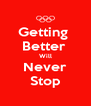 Getting  Better  Will Never Stop - Personalised Poster A4 size