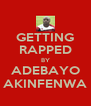 GETTING RAPPED BY ADEBAYO AKINFENWA - Personalised Poster A4 size