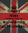 Ghaby Islas inhalando libertad  exhalando   lasTristezas.... - Personalised Poster A4 size