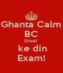 Ghanta Calm BC Diwali   ke din Exam! - Personalised Poster A4 size
