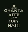 GHANTA KEEP CALM 10th  HAI !! - Personalised Poster A4 size