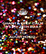 GHANTA KEEP CALM IT'S MY 18TH BDAY WELCOME  TO ADULTHOOD  - Personalised Poster A4 size