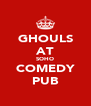 GHOULS AT SOHO COMEDY PUB - Personalised Poster A4 size