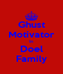 Ghust Motivator In Doel Family - Personalised Poster A4 size