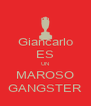 Giancarlo ES UN MAROSO GANGSTER - Personalised Poster A4 size
