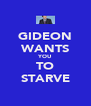 GIDEON WANTS YOU TO STARVE - Personalised Poster A4 size