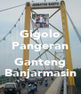 Gigolo Pangeran  Ganteng Banjarmasin - Personalised Poster A4 size