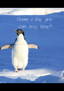 Gimme a hug you  cute sexy thing!!!! - Personalised Poster A4 size