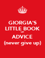GIORGIA'S LITTLE BOOK OF ADVICE (never give up) - Personalised Poster A4 size