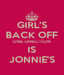 GIRL'S BACK OFF ONE DIRECTION IS JONNIE'S - Personalised Poster A4 size