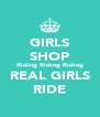 GIRLS SHOP Riding Riding Riding REAL GIRLS RIDE - Personalised Poster A4 size