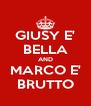 GIUSY E' BELLA AND MARCO E' BRUTTO - Personalised Poster A4 size