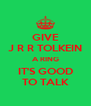 GIVE J R R TOLKEIN A RING IT'S GOOD TO TALK - Personalised Poster A4 size