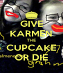 GIVE KARMEN THE CUPCAKE OR DIE - Personalised Poster A4 size