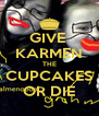 GIVE  KARMEN THE CUPCAKES OR DIE - Personalised Poster A4 size