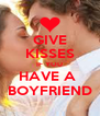 GIVE KISSES IF YOU HAVE A  BOYFRIEND - Personalised Poster A4 size